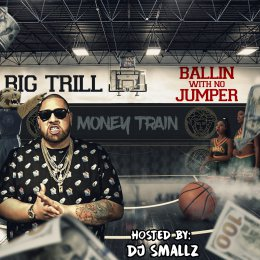 Big Trill - Ballin With No Jumper