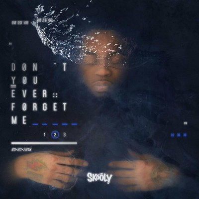 Skooly - Dont You Ever Forget Me 2