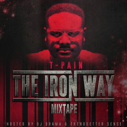 T Pain - The Iron Way