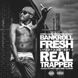 Bankroll Fresh Life Of A Hotboy 2 (Real Trapper)